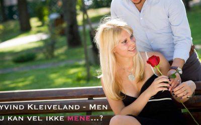 Øyvind Kleiveland – Om ekteskap (del 2) Men, du kan vel ikke mene…?