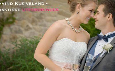 Øyvind Kleiveland – Om ekteskap (del 3) Praktiske utfordringer
